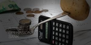 Pengelolaan Risiko Operasional Bank